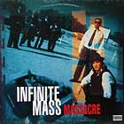 INFINITE MASS : MASSACRE