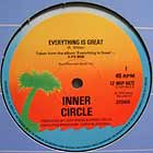 INNER CIRCLE : EVERYTHING IS GREAT