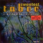 J. & J.  ft. SECRET CORNER : SWEETEST TABOO