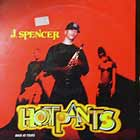 J. SPENCER : HOT PANTS