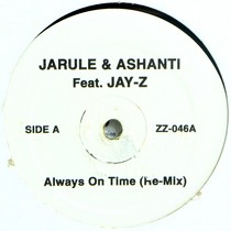 JA RULE  & ASHANTI ft. JAY-Z : ALWAYS ON TIME  (RE-MIX)