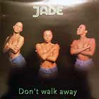 JADE : DON'T WALK AWAY