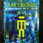 JAM TRONIK : STAND BY ME