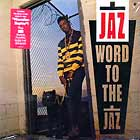 JAZ : WORD TO THE JAZ