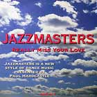 JAZZMASTERS : REALLY MISS YOUR LOVE