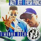 DJ JAZZY JEFF & FRESH PRINCE : I WANNA ROCK