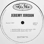 JEREMY JORDAN : WANNA GIRL  (DJ USE ONLY REMIX)