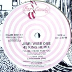 JIBRI WISE ONE : I'LL BE THERE FOR YOU  (45 KING REMIX)