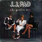 J.J. FAD : BE GOOD TA ME