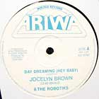 JOCELYN BROWN  & THE ROBOTIK : DAY DREAMING (HEY BABY)