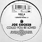 JOE COCKER : COULD YOU BE LOVED
