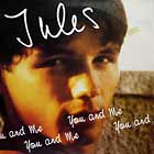 JULES : YOU AND ME
