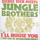 JUNGLE BROTHERS : I'LL HOUSE YOU  / STRAIGHT OUT THE JUNGLE