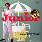 JUNIOR : MAMA USED TO SAY