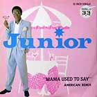 JUNIOR : MAMA USED TO SAY  (AMERICAN REMIX) (3VER)