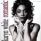 KARYN WHITE : ROMANTIC