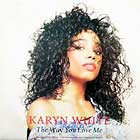 KARYN WHITE : THE WAY YOU LOVE ME  (PAUL SIMPSON REMIX)