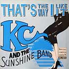 K.C. AND THE SUNSHINE BAND : THAT'S THE WAY (I LIKE IT)  (NEW YORK STYLE MIX)