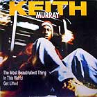 KEITH MURRAY : THE MOST BEAUTIFULLEST THING IN THIS WORLD