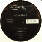 KELLY PRICE : YOU SHOULD'VE TOLD ME