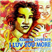 KIMARA LOVELACE : I LUV YOU MORE