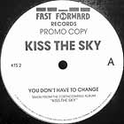 KISS THE SKY : YOU DON'T HAVE TO CHANCE