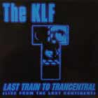 KLF : LAST TRAIN TO TRANCENTRAL