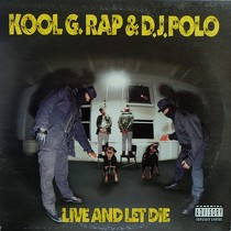 KOOL G RAP  & DJ POLO : LIVE AND LET DIE