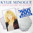 KYLIE MINOGUE : I SHOULD BE SO LUCKY  (THE BICENTENNIAL REMIX)
