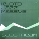 KYOTO JAZZ MASSIVE : SUBSTREAM