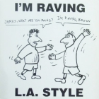 L.A. STYLE : I'M RAVING