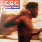 L.C.G.C. : I'LL TAKE YOU THERE