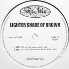 LIGHTER SHADE OF BROWN : HEY DJ  (DJ USE ONLY REMIX)