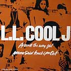 L.L. COOL J : AROUND THE WAY GIRL  / MAMA SAID KNOC...