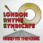 LONDON RHYME SYNDICATE : HARD TO THE CORE