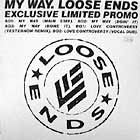 LOOSE ENDS : MY WAY