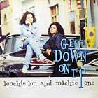 LOUCHIE LOU & MICHIE ONE : GET DOWN ON IT