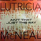 LUTRICIA MCNEAL : AIN'T THAT JUST THE WAY  (REMIX)