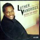 LUTHER VANDROSS : NEVER TOO MUCH