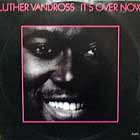 LUTHER VANDROSS : IT'S OVER NOW