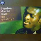 LYNDEN DAVID HALL : DO I QUALIFY ?