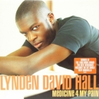LYNDEN DAVID HALL : MEDICINE 4 MY PAIN