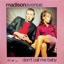 MADISON AVENUE : DON'T CALL ME BABY