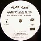 MALIK YUSEF  ft. KANYE WEST & COMMON : WOULDN'T YOU LIKE TO RIDE