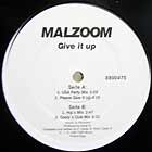 MALZOOM : GIVE IT UP