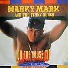 MARKY MARK AND THE FUNKY BUNCH : ON THE HOUSE TIP  / PEACE
