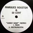 MARQUES HOUSTON  & 50 CENT : CANDY SHOP  (REMIX)
