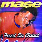 MASE : FEEL SO GOOD