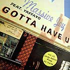 MASSIVE JOY  ft. YAFFAYO : GOTTA HAVE U