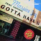 MASSIVE JOY  ft. YAFFAYO : GOTTA HAVE U  (NEW PARTY JAM MIX)